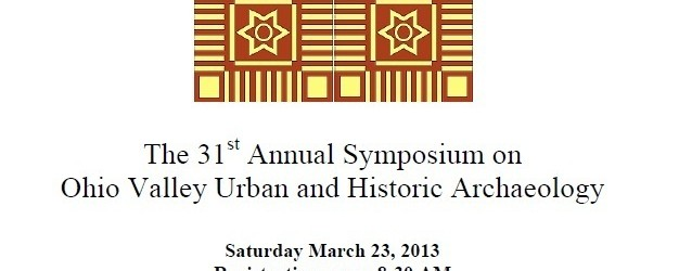31st Annual Symposium on Ohio Valley Urban and Historic Archaeology
